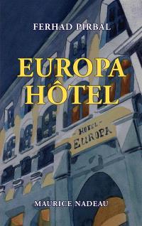 Europa hôtel : récit