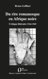 Du rire romanesque en Afrique noire, Critique littéraire 1944-1969
