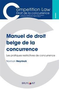 Manuel de droit belge de la concurrence : les pratiques restrictives de concurrence
