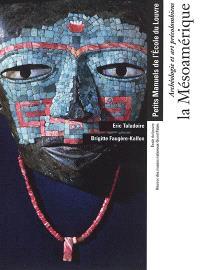La Mésoamérique : archéologie et art précolombiens