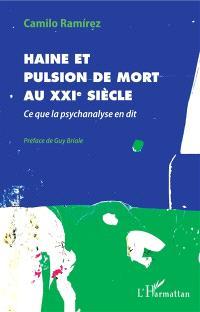 Haine et pulsion de mort au XXIe siècle : ce que la psychanalyse en dit
