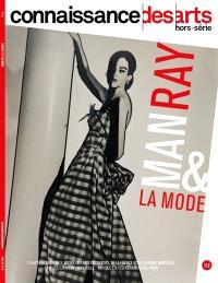 Man Ray & la mode : château Borély-Musée des arts décoratifs, de la faïence et de la mode, Marseille ; Musée Cantini, Marseille ; Musée du Luxembourg, Paris