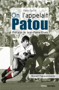 On l'appelait Patou : Robert Paparemborde
