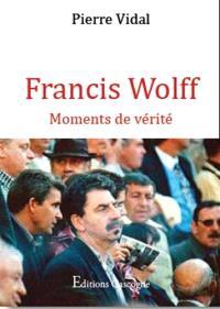 Francis Wolff : moments de vérité