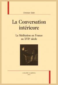 La conversation intérieure : la méditation en France au XVIIe siècle