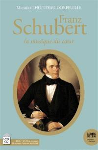 Franz Schubert : la musique du coeur