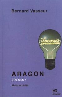 Aragon stalinien ? : mythe et réalité