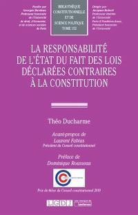 La responsabilité de l'Etat du fait des lois déclarées contraires à la Constitution