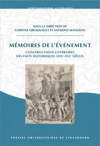 Mémoires de l'événement : constructions littéraires des faits historiques (XIXe-XXIe siècle)