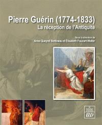 Pierre Guérin (1774-1833) : la réception de l'Antiquité