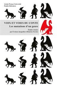Voix et voies du conte : les mutations d'un genre