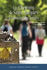 Les chemins de Saint-Jacques à l'épreuve des temps