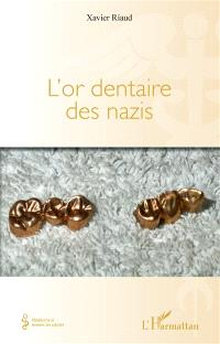 L'or dentaire des nazis