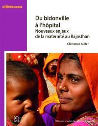 Du bidonville à l'hôpital : nouveaux enjeux de la maternité au Rajasthan