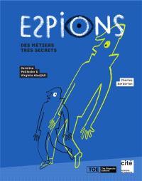Espions : des métiers très secrets : exposition, Paris, Cité des sciences et de l'industrie, du 15 octobre 2019 au 9 août 2020