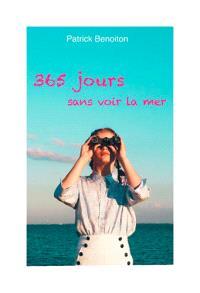 365 jours sans voir la mer