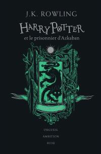 Harry Potter. Volume 3, Harry Potter et le prisonnier d'Azkaban : Serpentard : orgueil, ambition, ruse