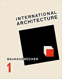 WALTHER GROPIUS INTERNATIONAL ARCHITECTURE BAUHAUSBUCHER 1, 1925 /ANGLAIS