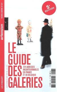 Artension, hors-série. n° 27, Le guide des galeries : 724 adresses incontournables en France et en Belgique