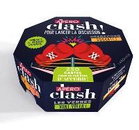 Apéro clash ! : pour lancer la discussion : 250 cartes pour ne pas être d'accord !