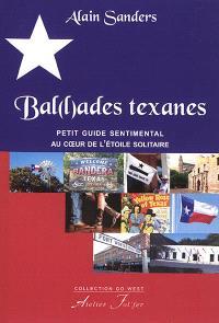 Bal(l)ades texanes : petit guide sentimental au coeur de l'étoile solitaire