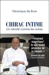 Chirac intime : un retraité comme les autres : récit