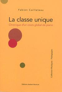 La classe unique : chronique d'un cours global de piano