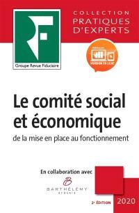Le comité social et économique : de la mise en place au fonctionnement : 2020
