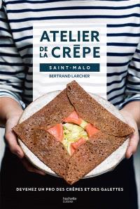Atelier de la crêpe, Saint-Malo : devenez un pro des crêpes et des galettes