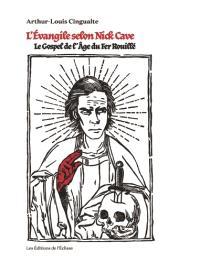 L'évangile selon Nick Cave : le gospel de l'âge du fer rouillé
