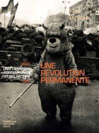 Une révolution permanente : l'art ukrainien contemporain et ses racines : 1880-2020
