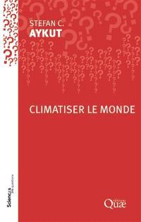 Climatiser le monde : conférence-débat organisée par le groupe Sciences en questions à l'Inra de Paris le 21 juin 2018