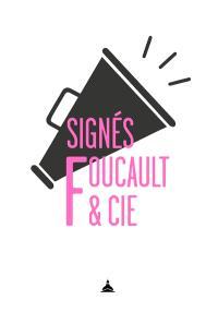 Signés Foucault & Cie