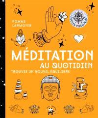 Méditation au quotidien : trouvez un nouvel équilibre