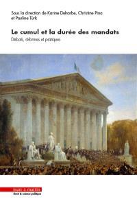 Le cumul et la durée des mandats : débats, réformes et pratiques