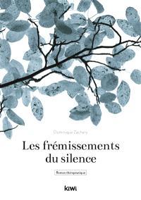 Les frémissements du silence : roman thérapeutique