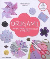 Origami : s'initier à toutes les techniques en pas-à-pas