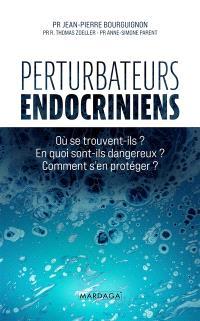 Perturbateurs endocriniens : où se trouvent-ils ? En quoi sont-ils dangereux ? Comment s'en protéger ?