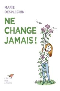 Ne change jamais ! Manifeste à l'usage des citoyens en herbe