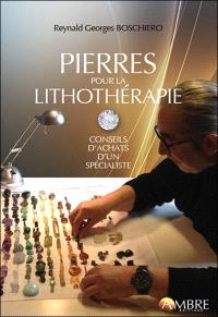 Pierres pour la lithothérapie : conseils d'achats d'un expert