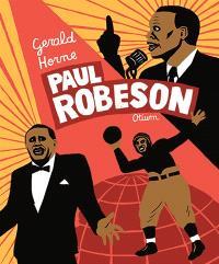 Paul Robeson: portrait d'une figure majeure mais oubliée de l'histoire des Etats-Unis