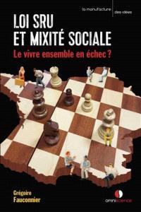 Loi SRU et mixité sociale : le vivre-ensemble en échec ?