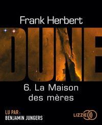 Le cycle de Dune. Volume 6, La maison des mères