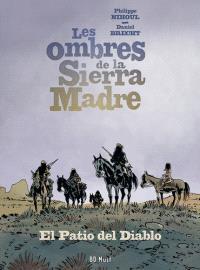 Les ombres de la Sierra Madre. Volume 2, El patio del diablo