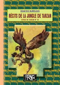 Le cycle de Tarzan. Volume 6, Récits de la jungle de Tarzan