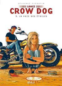 Lance Crow Dog. Volume 3, La voie des étoiles