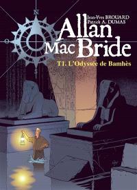 Allan Mac Bride. Volume 1, L'odyssée de Bamhès