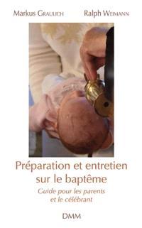 Préparation et entretien sur le baptême : guide pour les parents et le célébrant