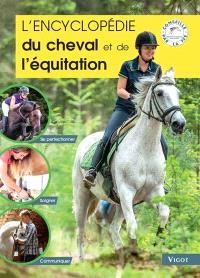 L'encyclopédie du cheval et de l'équitation : se perfectionner, soigner, communiquer
