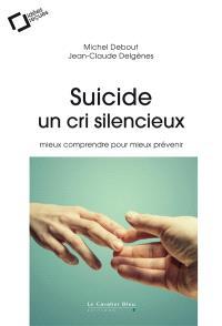 Suicide, un cri silencieux : mieux comprendre pour mieux prévenir
